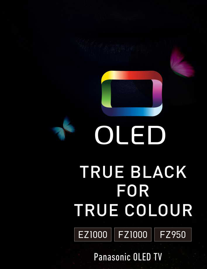 OLED - True Black for True Colour - Panasonic TV